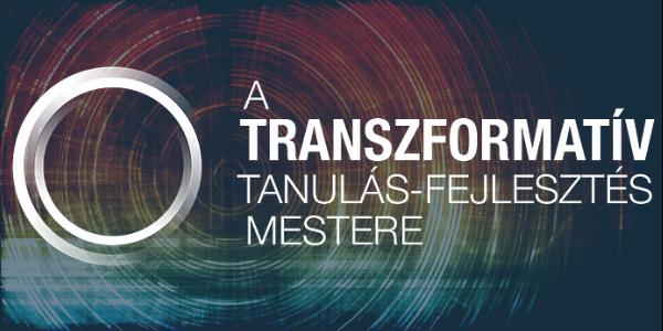 A transzformatív tanulás-fejlesztés mestere