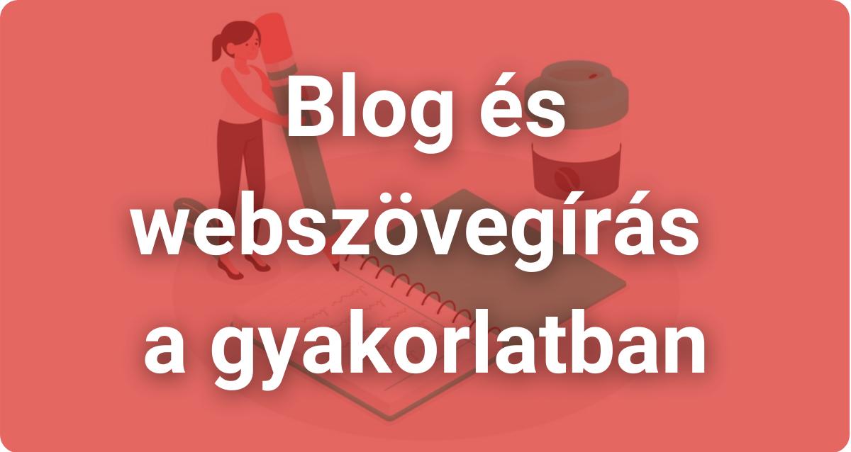 Blog és webszövegírás a gyakorlatban