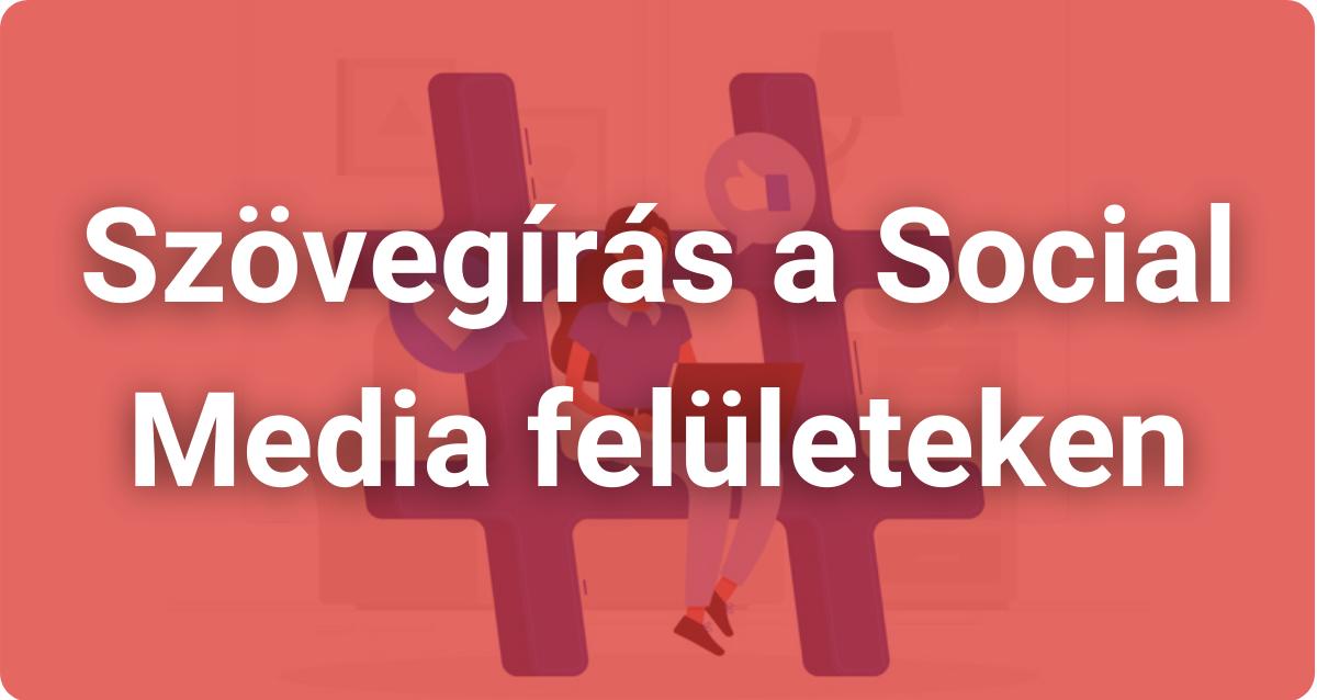 Szövegírás a Social Media felületeken